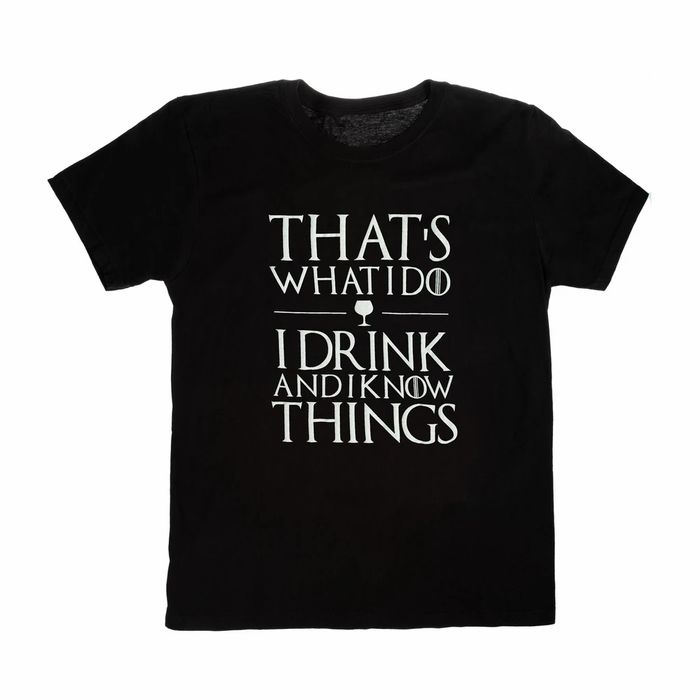 Drink & I Know Things T/shirt