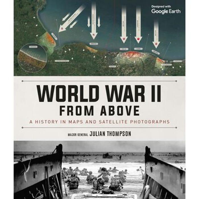 World War II: From above Hardback by Julian Thompson