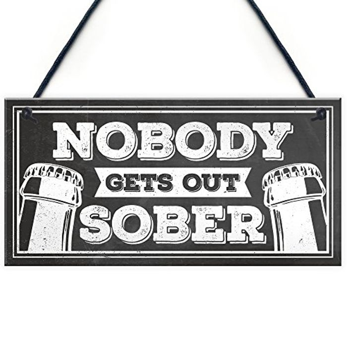 Nobody Gets out Sober Bar / Home Sign