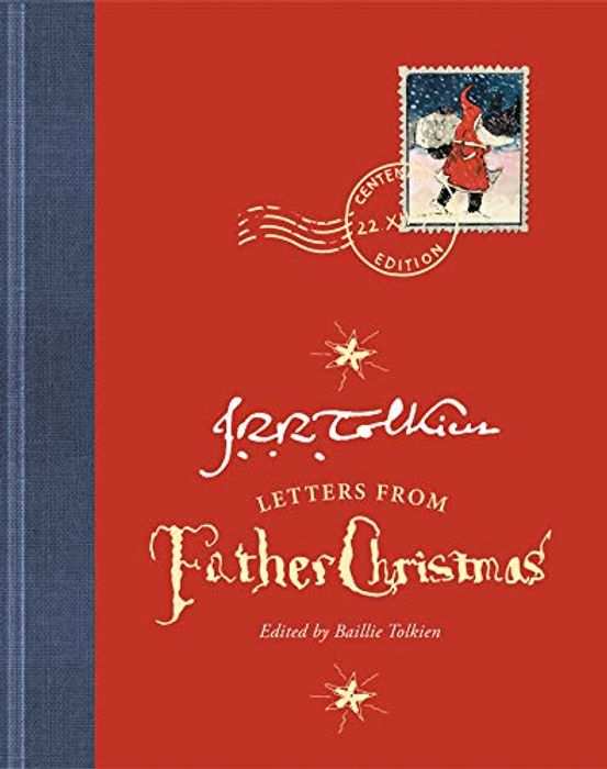 Letters from Father Christmas: Centenary Edition, Hardcover