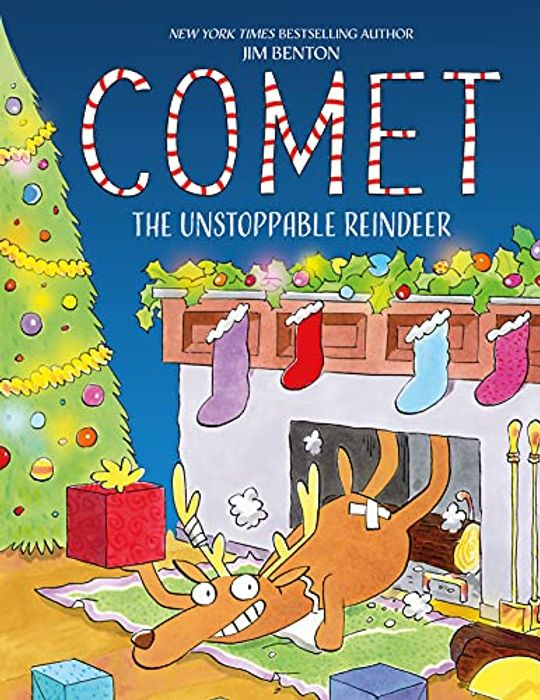 Comet the Unstoppable Reindeer Hardcover