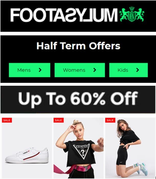 FOOTASYLUM - Half Term Offers - up to 60% off - Men's Women's & Kids