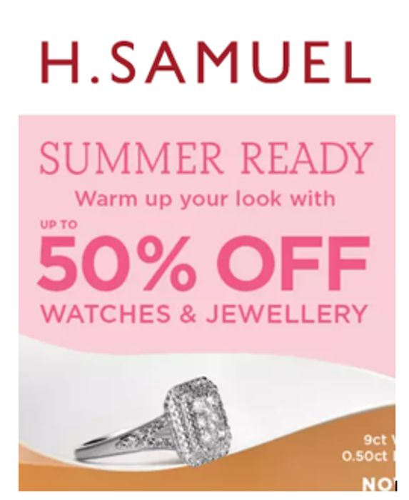 H. Samuel SALE - up to 50% off Jewellery & Watches