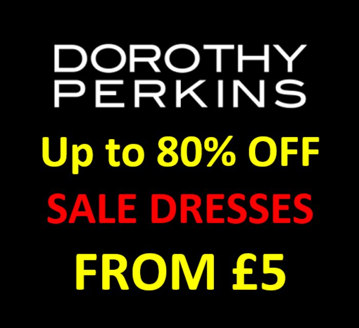 CHEAP! DOROTHY PERKINS - SALE DRESSES - Up to 80% OFF - PRICES FROM £5!