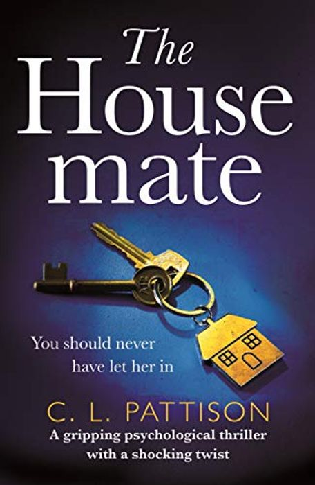 The Housemate C L Pattison Kindle Edition