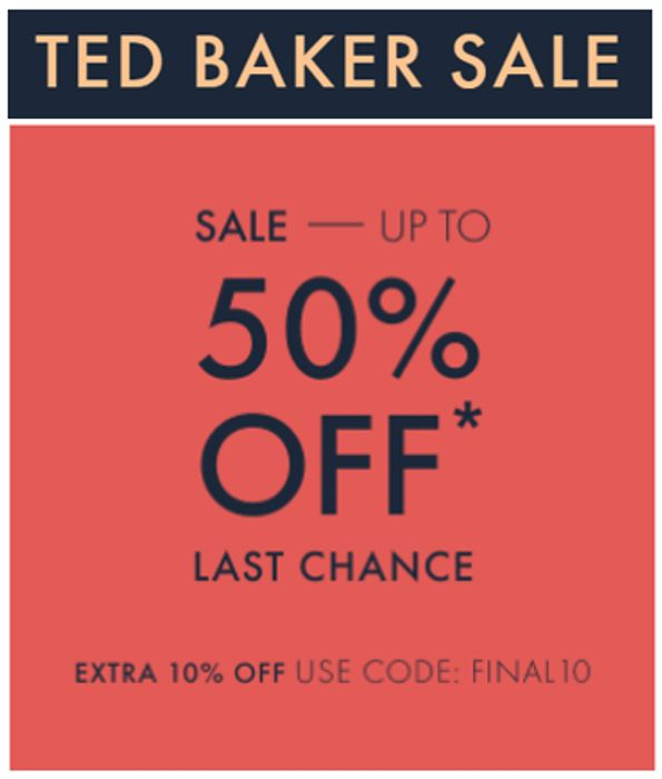 LAST CHANCE! Ted Baker Sale on Sale! 50% + EXTRA 10%