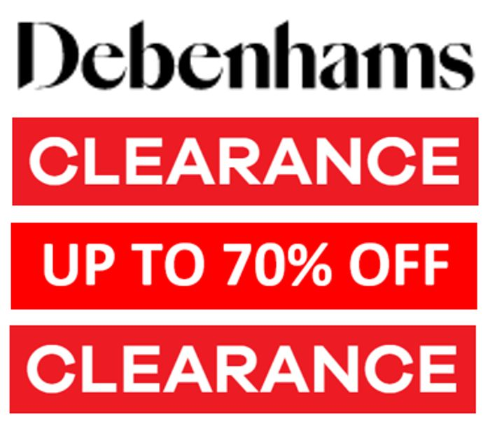 Debenhams Up To 70% Off Clearance - Prices From Just £1!