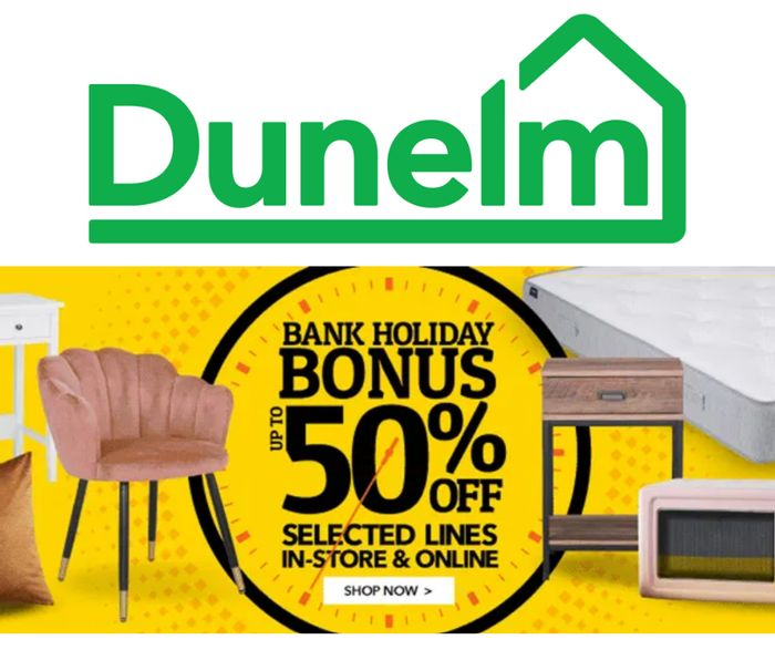 Dunelm Bank Holiday Up To 50% Off Offers - Save On 1,400+ Products!