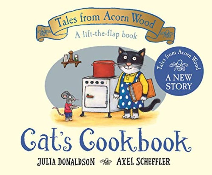 Cheap Cat's Cookbook: A New Tales from Acorn Wood Story - Only £3!