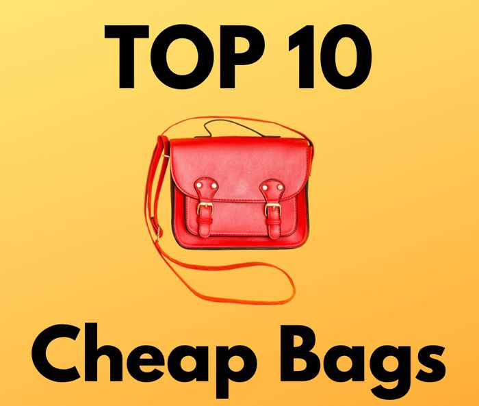 Top 10 Cheap Bags! Prices Start from £5.40