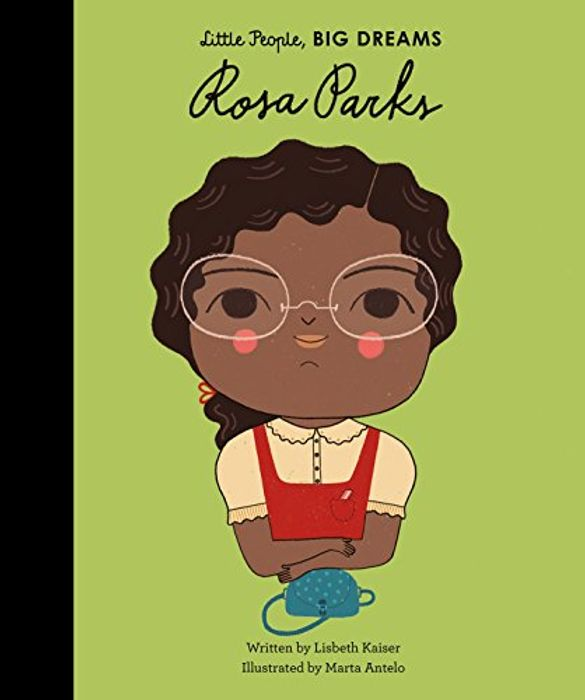 Rosa Parks: Little People, Big Dreams: 7