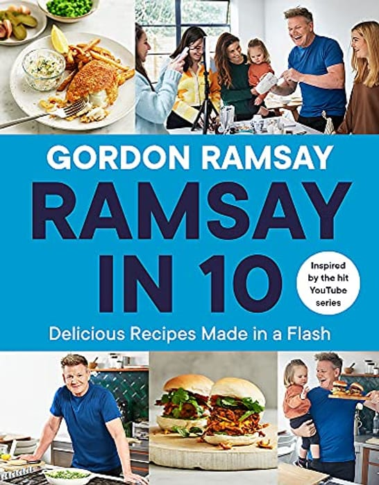 NEW! Ramsay in 10: Delicious Recipes Made in a Flash | Hardcover