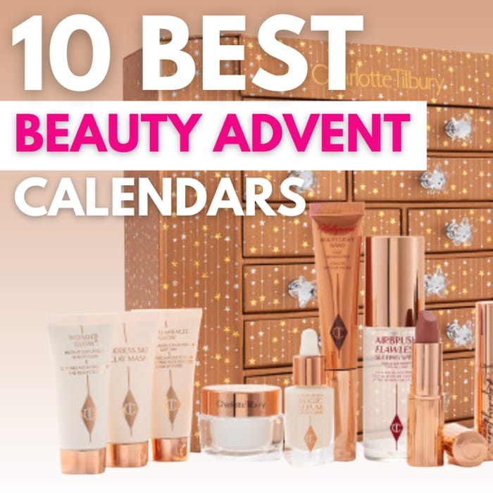 Top 10 Beauty Advent Calendars - All with Free Delivery