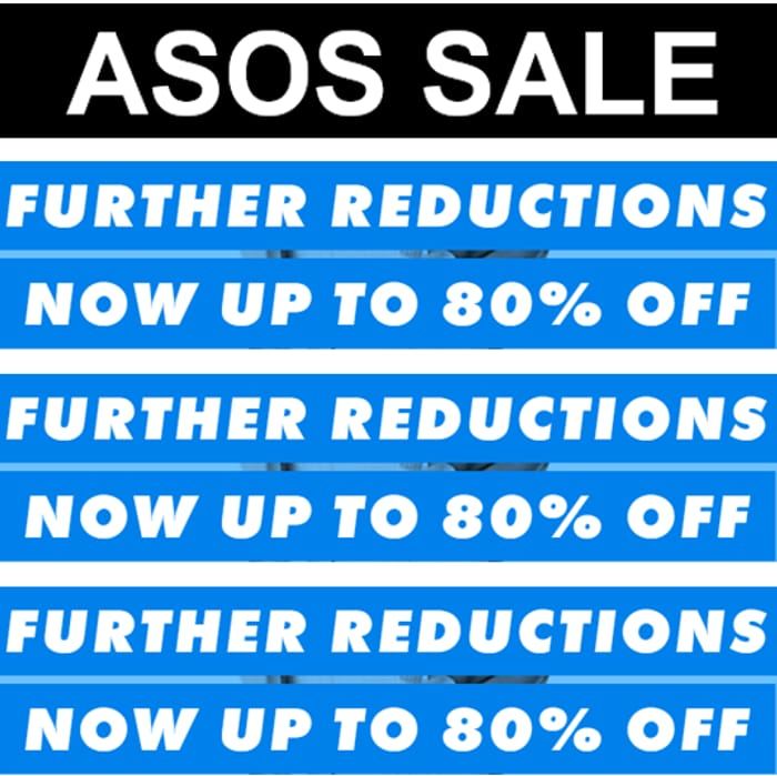 ASOS SALE - FURTHER REDUCTIONS - up to 80% off NOW!