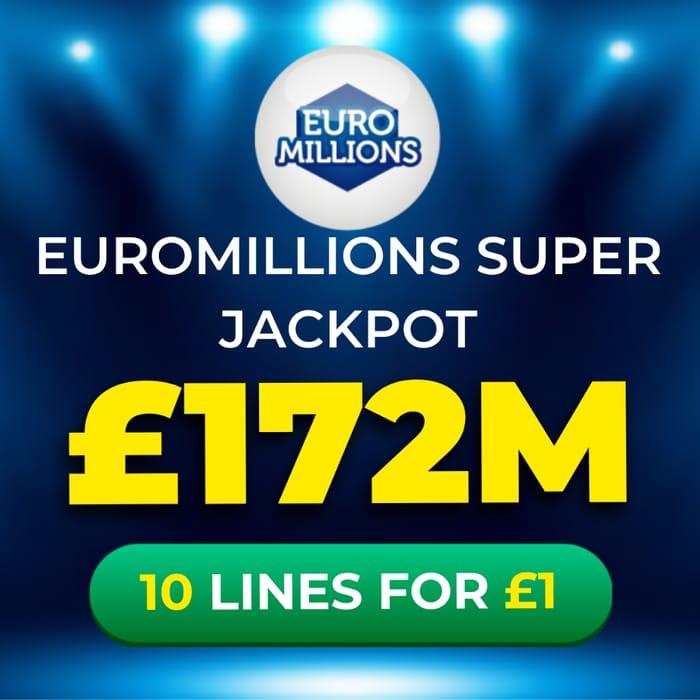 Euromillions HUGE £172 Million Super Jackpot - 10 Lines Just £1 At Lottosocial!