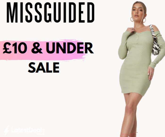 MISSGUIDED - £10 & Under Sale + 1 Year VIP NDD Pass Just £5.99!