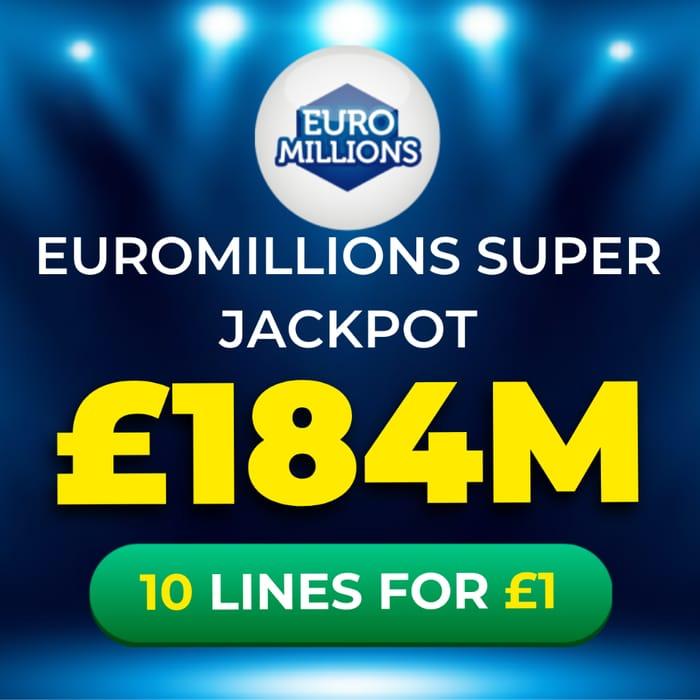 Euromillions MEGA £184 Million Super Jackpot - 10 Lines Just £1 At Lottosocial!