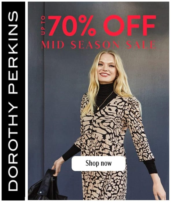 Dorothy Perkins MID-SEASON SALE - up to 70% OFF