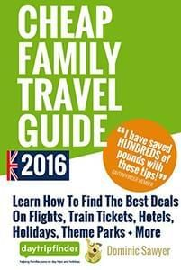 FREE Cheap Family Travel Guide 2016 (RRP £9.99)