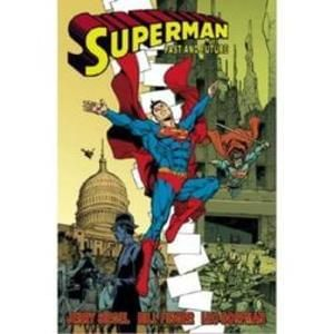 Superman: Past And Future (Titan Edition)