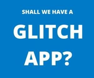 Shall we have a glitch app?