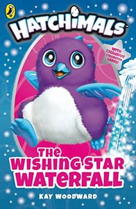 Hatchimals: The Wishing Star Waterfall: (PUFFIN Book 2) Paperback – 5 Oct 2017