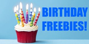 BIRTHDAY FREEBIES!!!