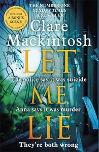 WIN a HARDCOVER COPY of Let Me Lie by Clare Mackintosh