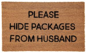 One for the Bargain Hunting Ladies! 'Please Hide Packages from Husband' Doormat