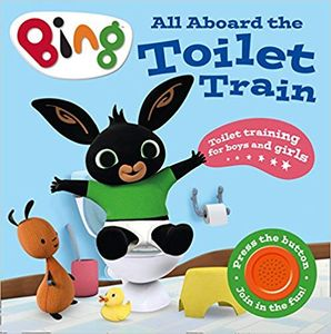 All aboard the Toilet Train!: A Noisy Bing Book (Bing) Board Book Only £2.74
