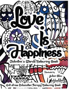 Love is Happiness , Relaxation Colouring Book - Prime
