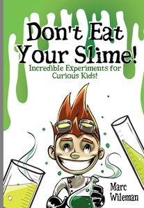 Free Kids Book Don't Eat Your Slime (Incredibly Experiments for Curious Kids)