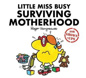Little Miss Busy Surviving Motherhood (Mr. Men for Grown-Ups) Hardcover