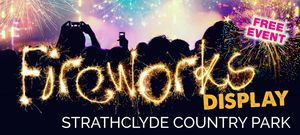 LANARKSHIRE'S Free ANNUAL FIREWORKS NIGHT!