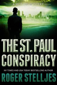 Roger Stelljes - the St. Paul Conspiracy