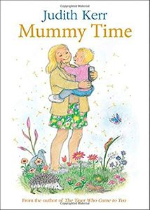 NEW! Mummy Time - by Judith Kerr (Author of the Tiger Who Came to Tea)