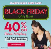 Claire's 40% off Almost Everything!
