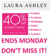 Laura Ashley 40% off Almost Everything. ENDS MONDAY 26TH FEB. HURRY UP!