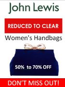 90+ Handbags REDUCED to CLEAR at JOHN LEWIS. 50% to 70% OFF!