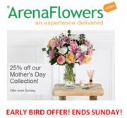 Last Chance! Early Bird Offer. 25% off Mothers Day Flowers. ENDS SUNDAY