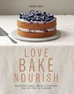 Love, Bake, Nourish Book