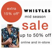 WHISTLES Extra 15% off SALE PRICES Has Just Started!