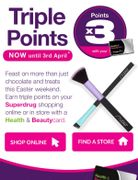 Triple Points at Superdrug until 3rd April