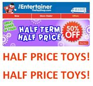 Half Term! Half Price Toys!