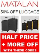 HALF PRICE LUGGAGE at MATALAN + EVEN MORE off with VOUCHER CODES