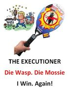 Hate Wasps? Hate Mosquitoes? Get the Executioner! **4.4 STARS** 3000+ Reviews