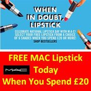 GET a FREE MAC LIPSTICK TODAY with £20+ Spend