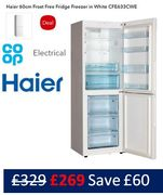 £60 OFF! Haier 60cm Frost Free Fridge Freezer CFE633CWE £269