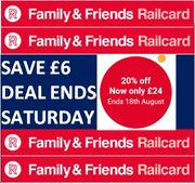 20% off Family & Friends Railcard - save £6. OFFER ENDS SATURDAY!