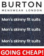 Going Cheap at Burton - SKINNY FIT SUITS from £35!